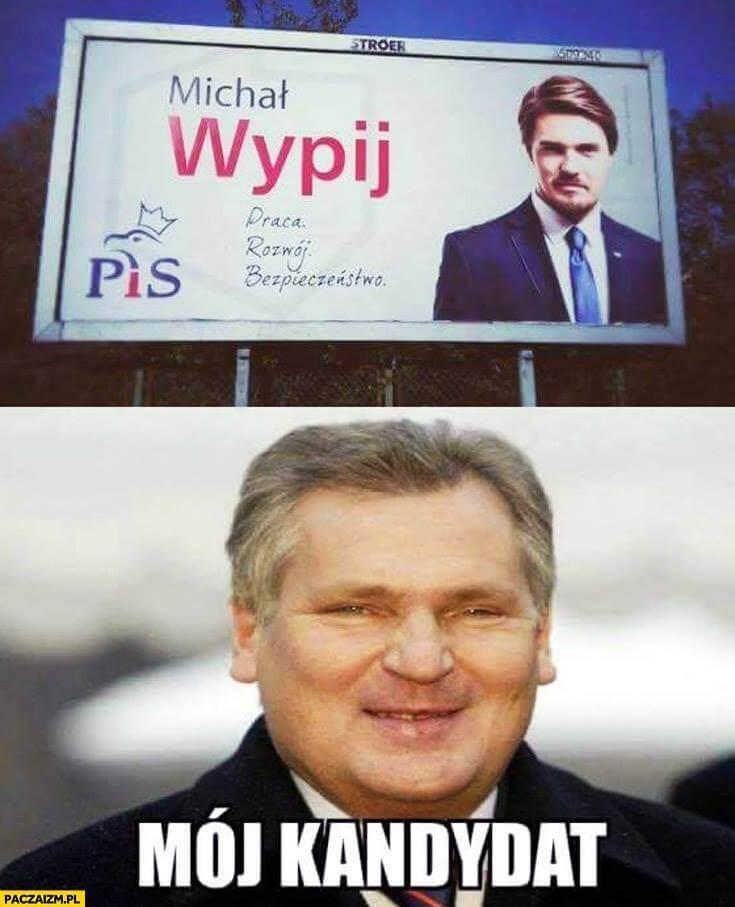 Wypij, Kwaśniewski
